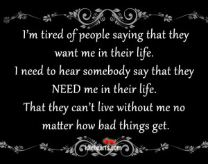Im Tired Of Life I'm tired of people saying