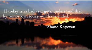 "If today is as bad as it gets…"" Shane Koyczan [2048x1152]"