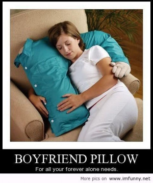 ... Pillow... I snuggle my pillows all the time, might be nice to have
