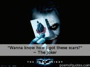 The quote 'Wanna know how I got these scars?'