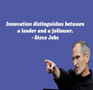 SteveJobs Steve Jobs Quotes: Innovation distinguishes between a ...