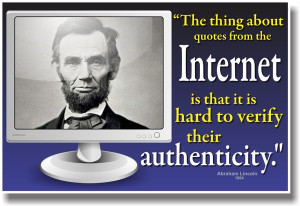 The Thing About Quotes From The Internet Is That It Is Hard To Verity ...