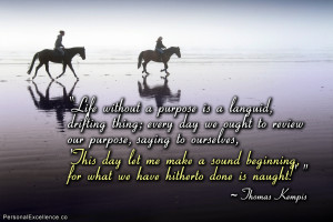 "Inspirational Quote: ""Life without a purpose is a languid, drifting ..."