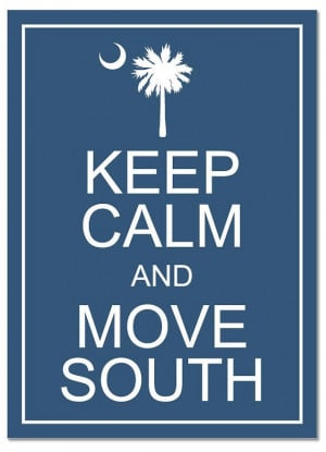 ... Carolina Girls, Moving On Love Quotes, Keep Calm, Moving South, South