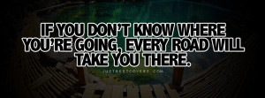 Click to view if you dont know where youre going facebook cover photo