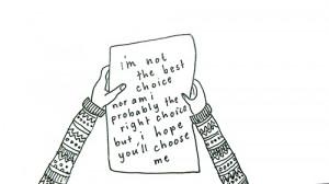 Best Love Quote : I'm not the best choice