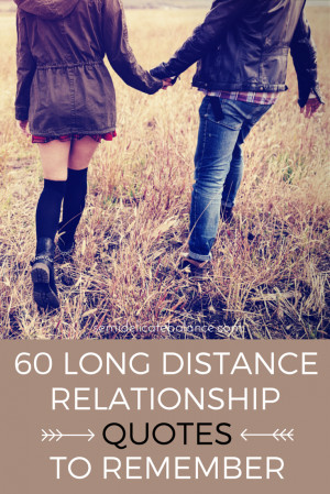 Here are 60 Long Distance Relationship Quotes to remember.