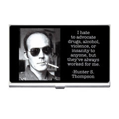 Hunter S. Thompson - Photo Quote - Drugs, Alcohol, Violence, Insanity ...