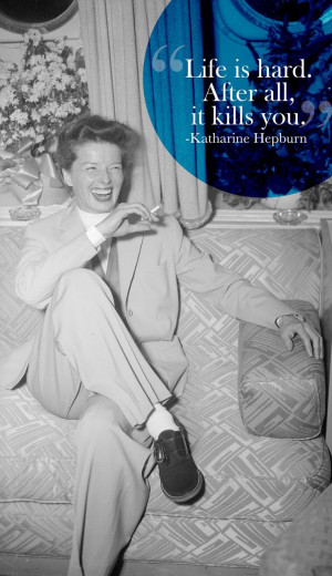 15 Katherine Hepburn Quotes Every Woman Should Live ...