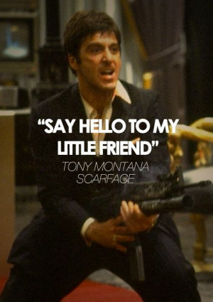 TONY MONTANA QUOTE SCARFACE 1983