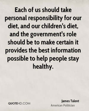 Each of us should take personal responsibility for our diet, and our ...