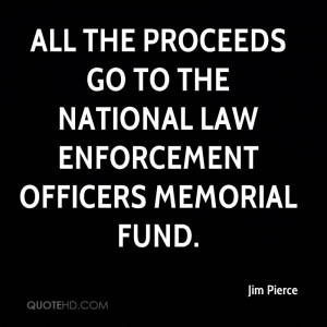 ... proceeds go to the National Law Enforcement Officers Memorial Fund