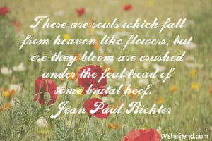 flower-There are souls which fall from heaven like flowers, but ere ...