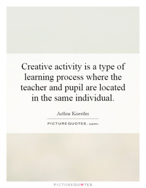 Creative activity is a type of learning process where the teacher and ...