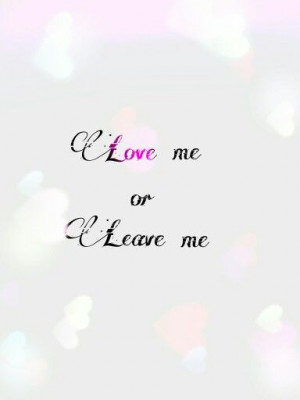 Love me or Leave me...beau!