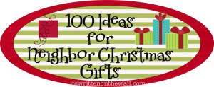 Find 100 More ideas for Christmas Neighbor Gifts HERE