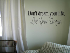Don't Dream Your Life, Live Your Dreams Wall Decal