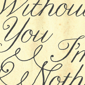 homepage > DIG THE EARTH > 'WITHOUT YOU I'M NOTHING' PRINT