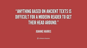 Anything based on ancient texts is difficult for a modern reader to ...