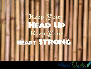 Keep Your Heart Strong Quotes