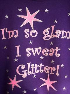 im so glam i sweat glitter !