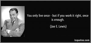 More Joe E. Lewis Quotes