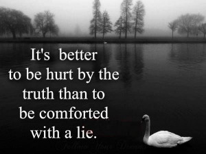Face the truth - it heals.