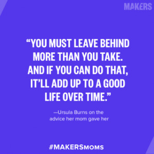 Ursula Burns only appreciated her mother's wise saying when she got ...