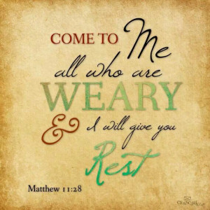 "... you who are weary and burdened, and I will give you rest."" #YesToGod"