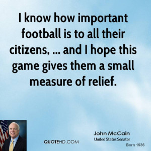 know how important football is to all their citizens, ... and I hope ...
