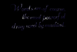 Quotes Picture: words are, of course, the most powerful beeeeeep used ...