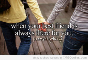 When Your Best Friend Is Always There For You - Friendship Quote