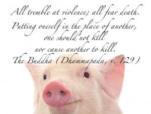 All tremble at violence; all fear death. Putting oneself in the place ...