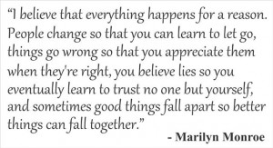 this quote, I believe it all. Marilyn was a very clever strong woman ...