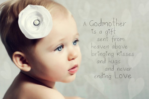 ... gift to her godmother on the day of her baptism. I love this quote