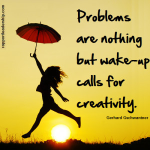 Gerhard Gschwantner quote Problems are nothing but wakeup calls for