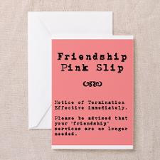 Friendship Pink slipGreeting Card for
