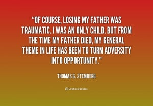 Quotes About Losing A Father ~ Of course, losing my father was ...