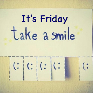 Smile Its Friday Quotes Smile it's friday