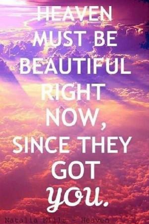 Heaven must be so beautiful