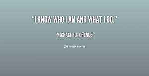 know who I am and what I do.