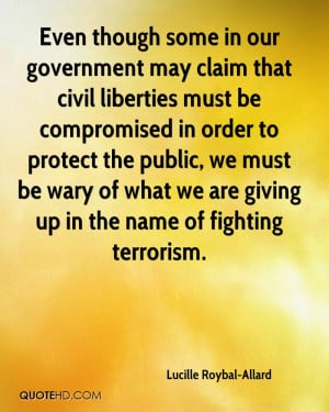 ... be wary of what we are giving up in the name of fighting terrorism