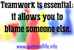 teamwork-funny-Teamwork-is-essential-it-allows-you-to-blame-someone ...