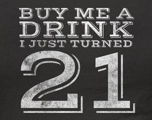21st Birthday Drinking Quotes 21st birthday t-shirt - buy me