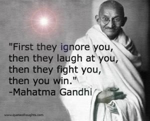 Motivational Quotes-Thoughts-Mahatma Gandhi-Inspirational-Ignore-Fight ...