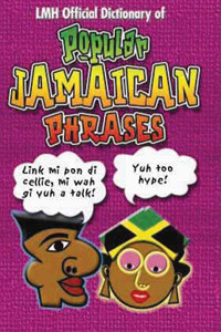 popular jamaican phrases lmh official dictionary of popular phrases ...