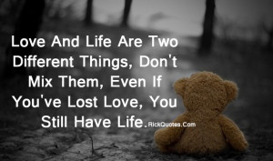 Life Quotes | Love And Life Are Two Different Things Teddy Bear alone ...