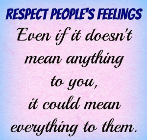 Quotes about respect other people feelings