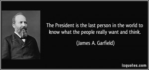 The President is the last person in the world to know what the people ...