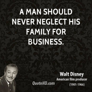 ... -disney-family-quotes-a-man-should-never-neglect-his-family-for.jpg